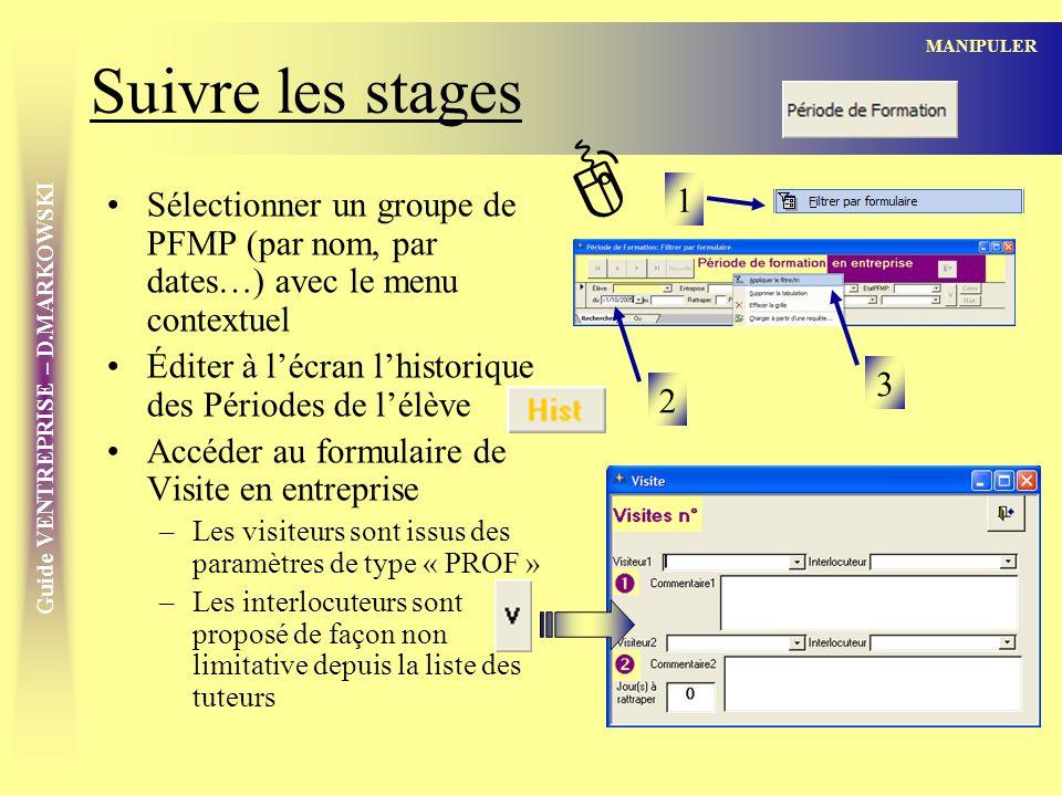 Suivre les stages MANIPULER. ] 1. Sélectionner un groupe de PFMP (par nom, par dates…) avec le menu contextuel.